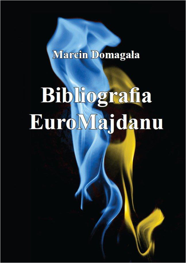 Bibliografia EuroMajdanu - Ebook (Książka PDF) do pobrania w formacie PDF