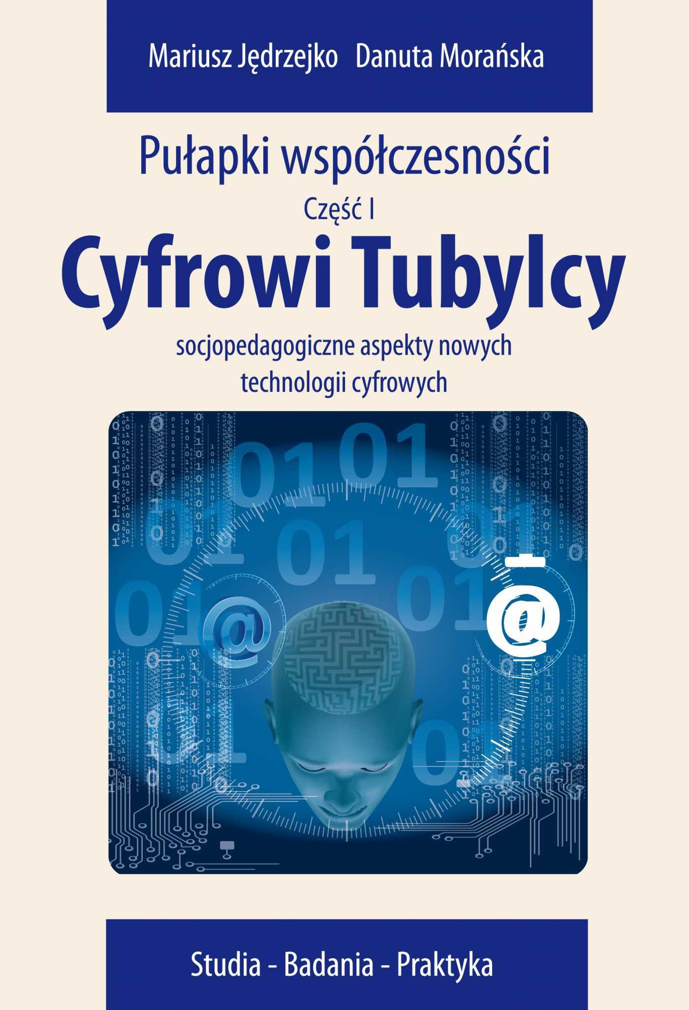 Cyfrowi Tubylcy. Socjopedagogiczne aspekty nowych technologii cyfrowych - Ebook (Książka PDF) do pobrania w formacie PDF