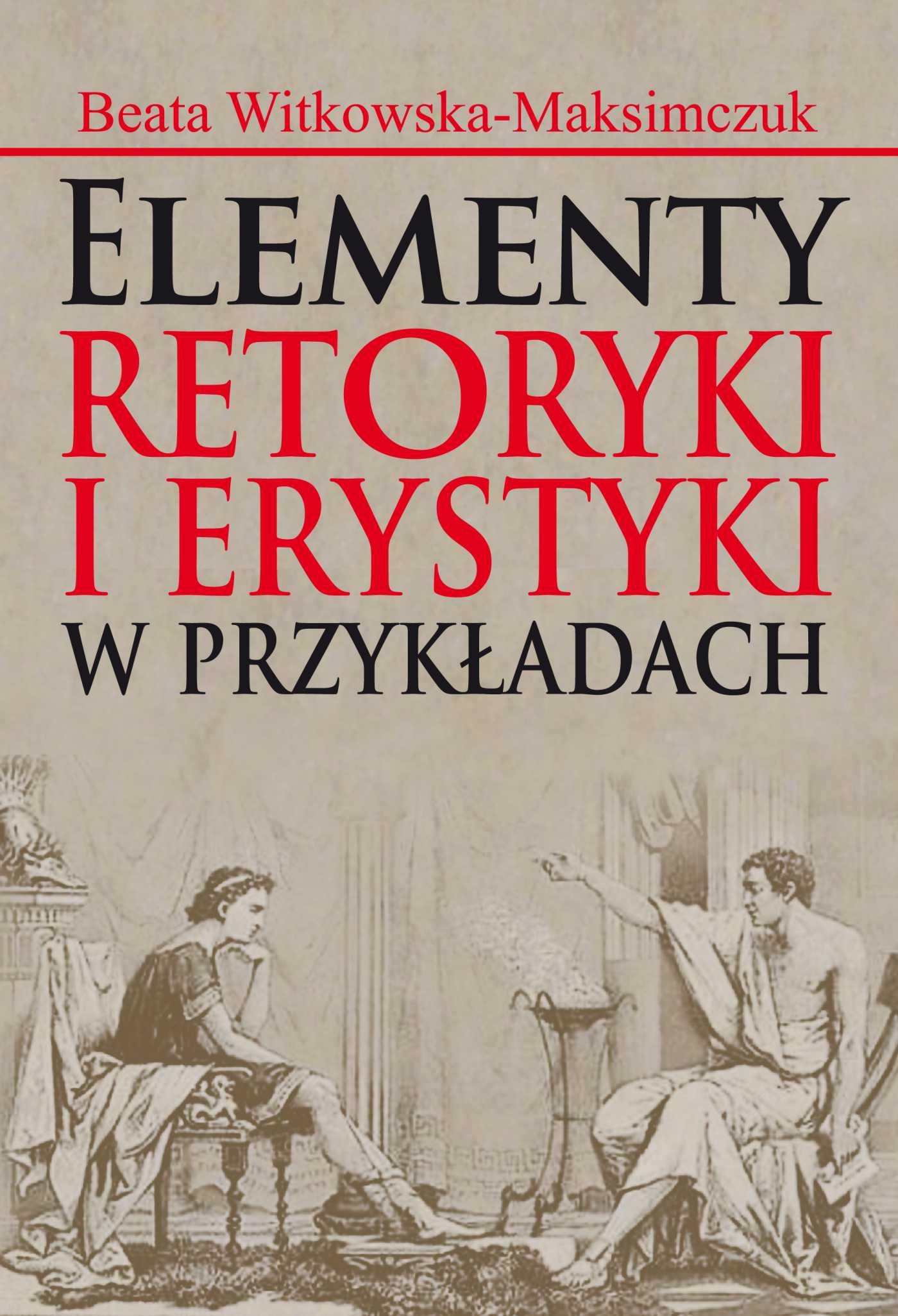 Elementy retoryki i erystyki w przykładach - Ebook (Książka PDF) do pobrania w formacie PDF