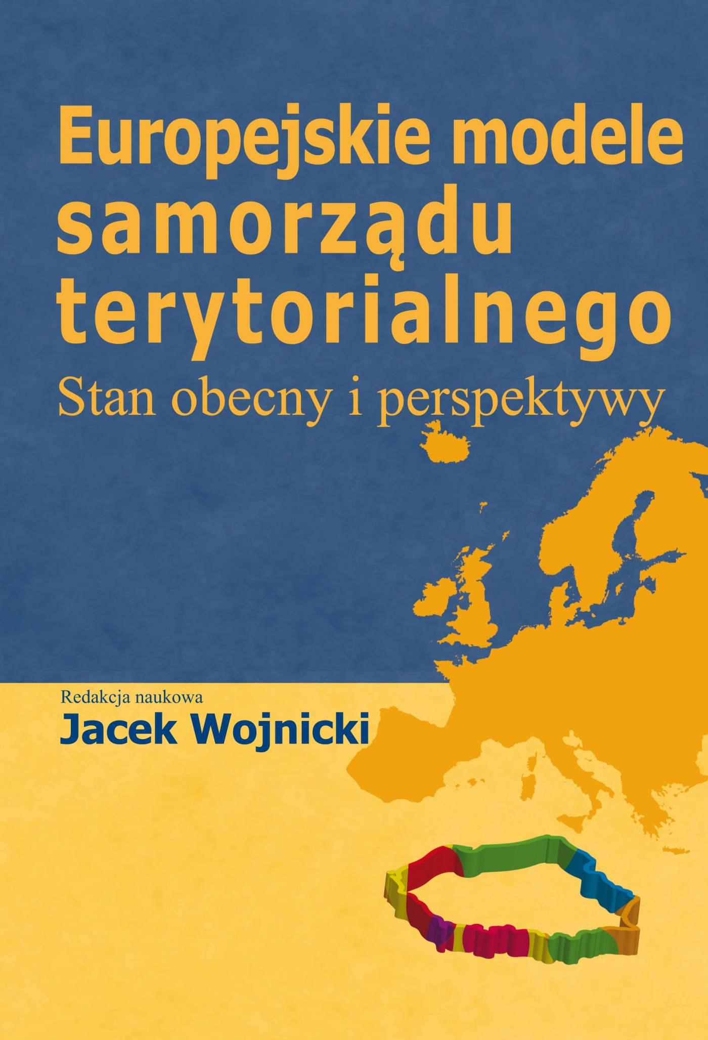 Europejskie modele samorządu terytorialnego - Ebook (Książka PDF) do pobrania w formacie PDF