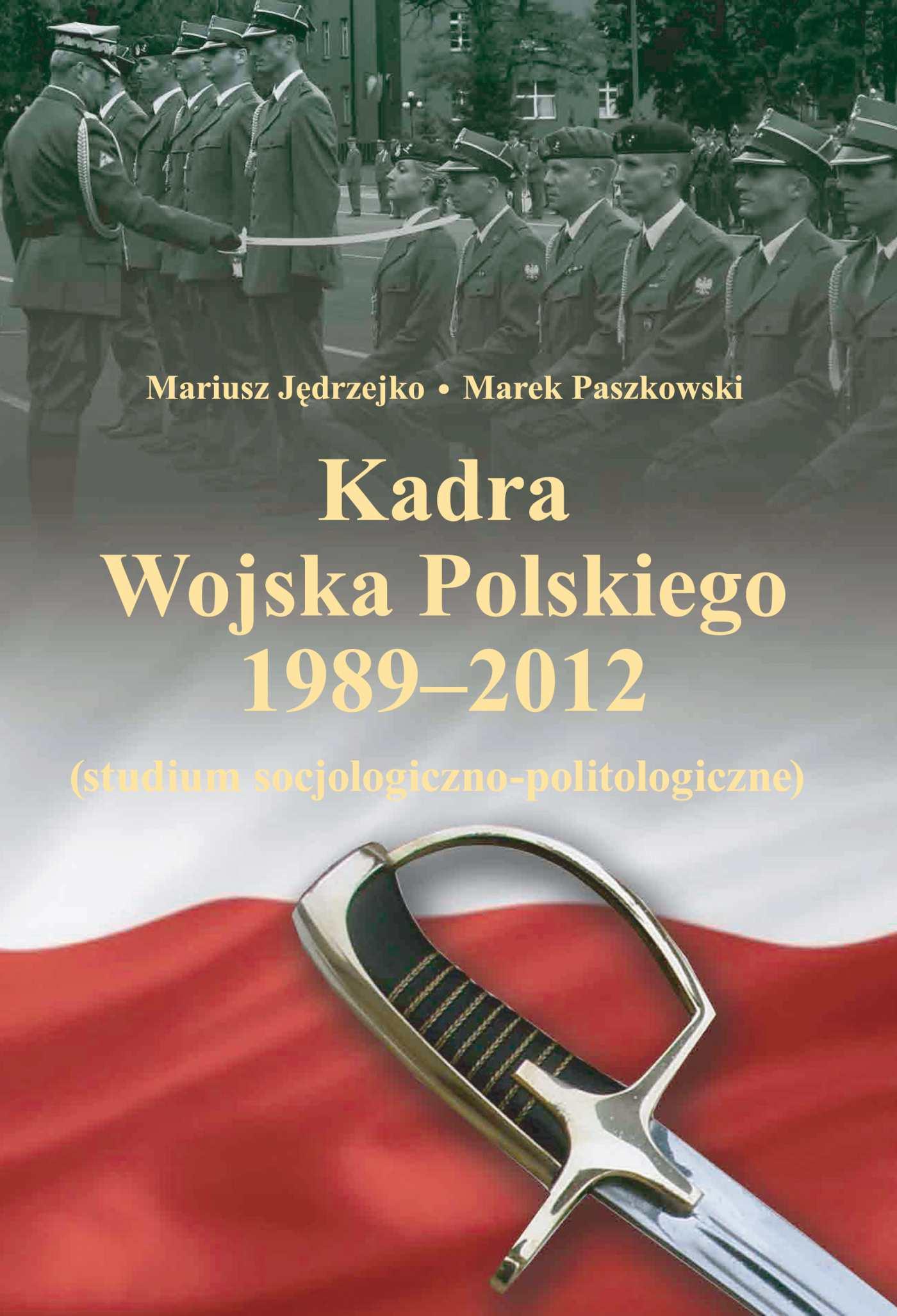 Kadra Wojska Polskiego 1989-2012 - Ebook (Książka PDF) do pobrania w formacie PDF
