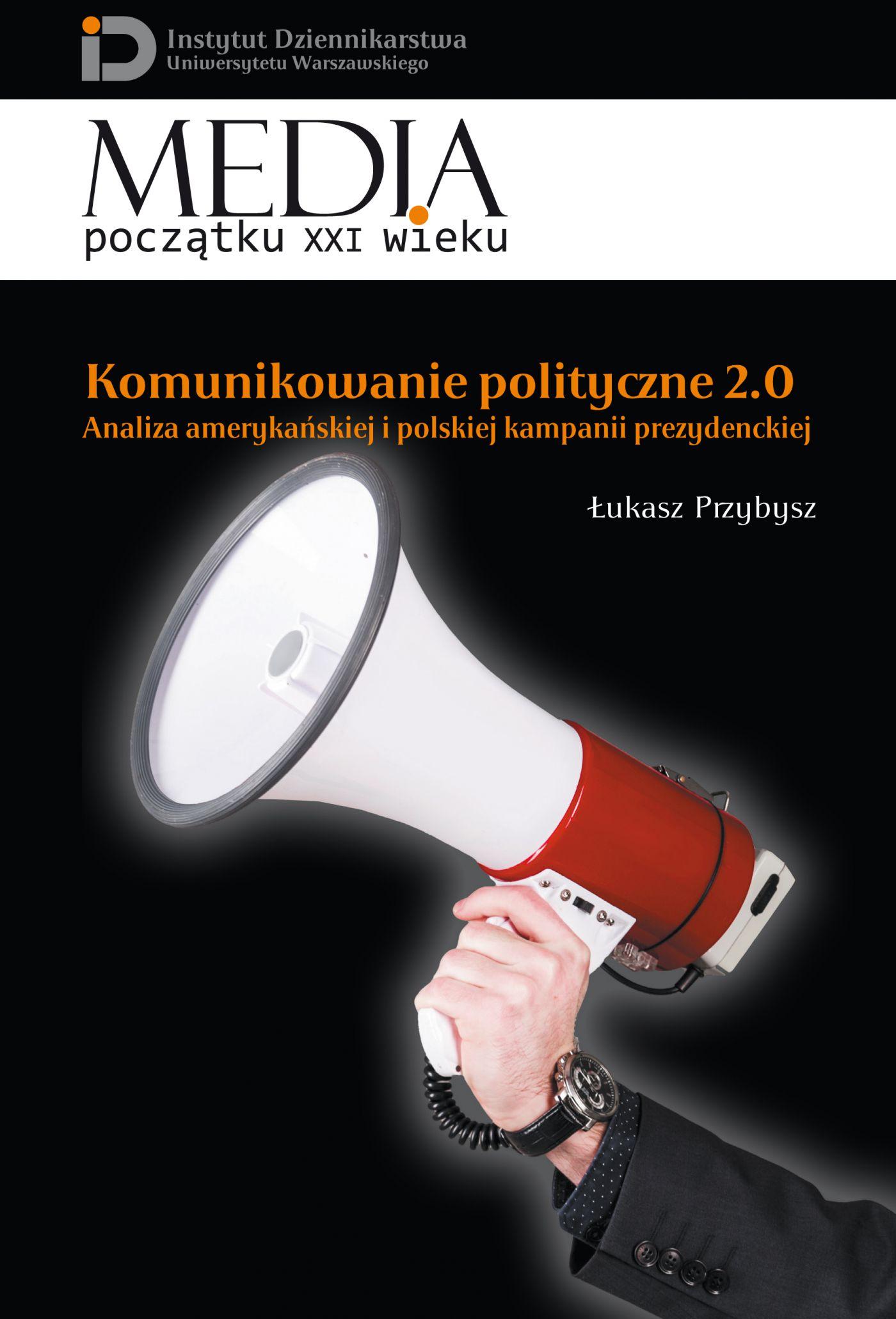 Komunikowanie polityczne 2.0 - Ebook (Książka PDF) do pobrania w formacie PDF
