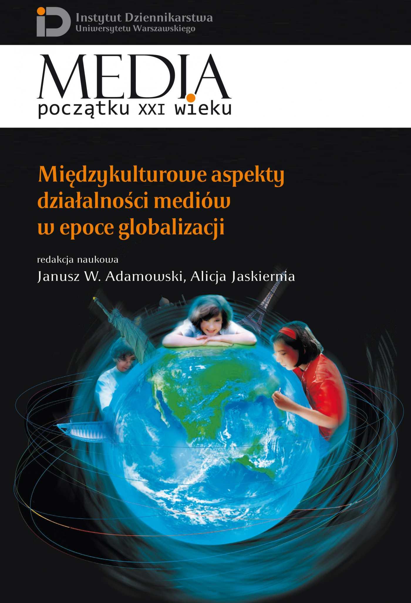 Międzykulturowe aspekty działalności mediów w epoce globalizacji - Ebook (Książka PDF) do pobrania w formacie PDF