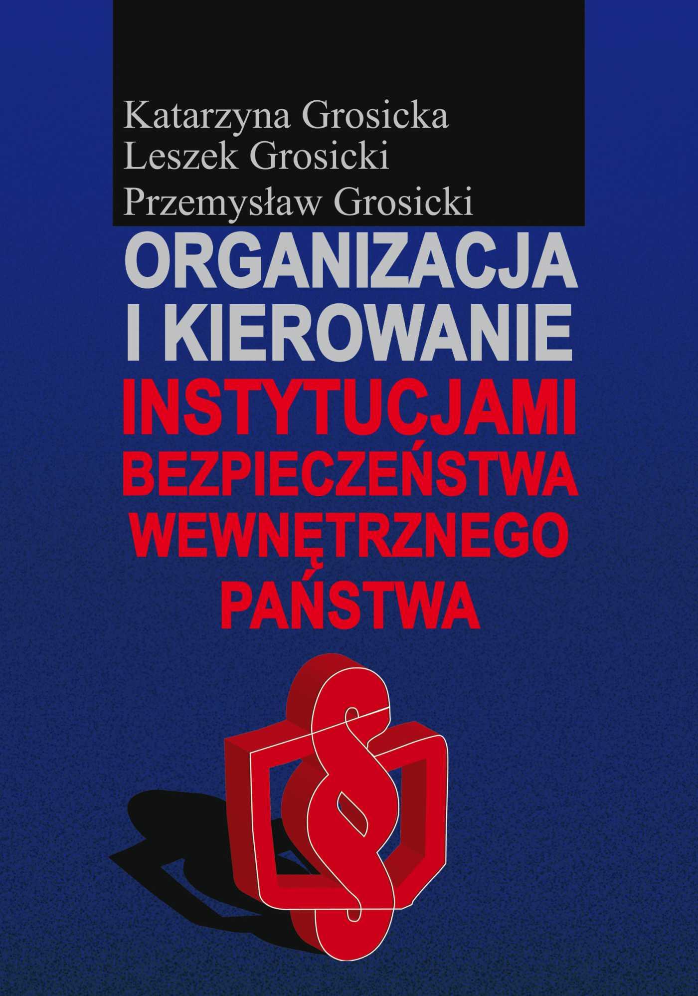 Organizacja i kierowanie instytucjami bezpieczeństwa wewnętrznego państwa - Ebook (Książka PDF) do pobrania w formacie PDF