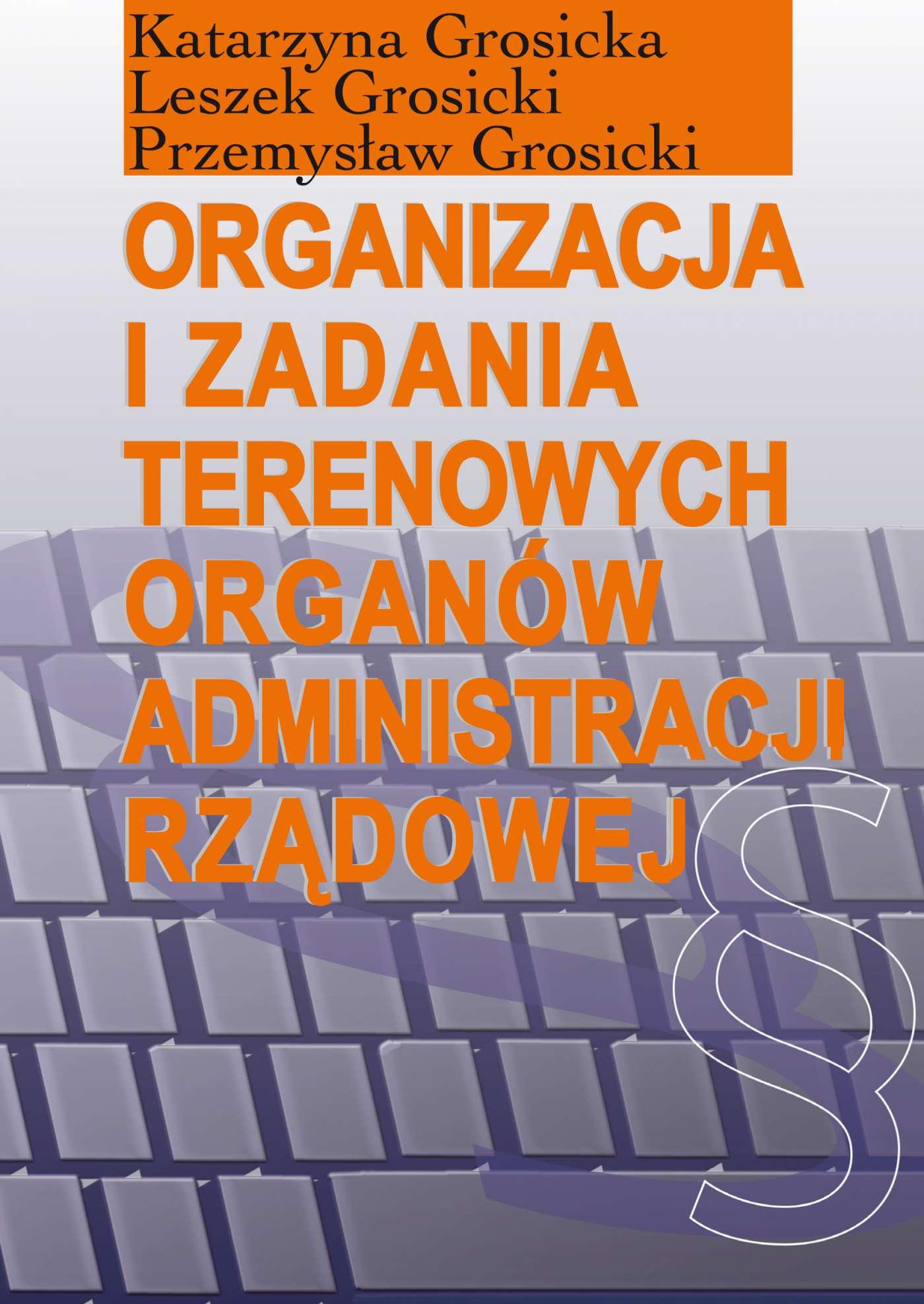 Organizacja i zadania terenowych organów administracji rządowej - Ebook (Książka PDF) do pobrania w formacie PDF
