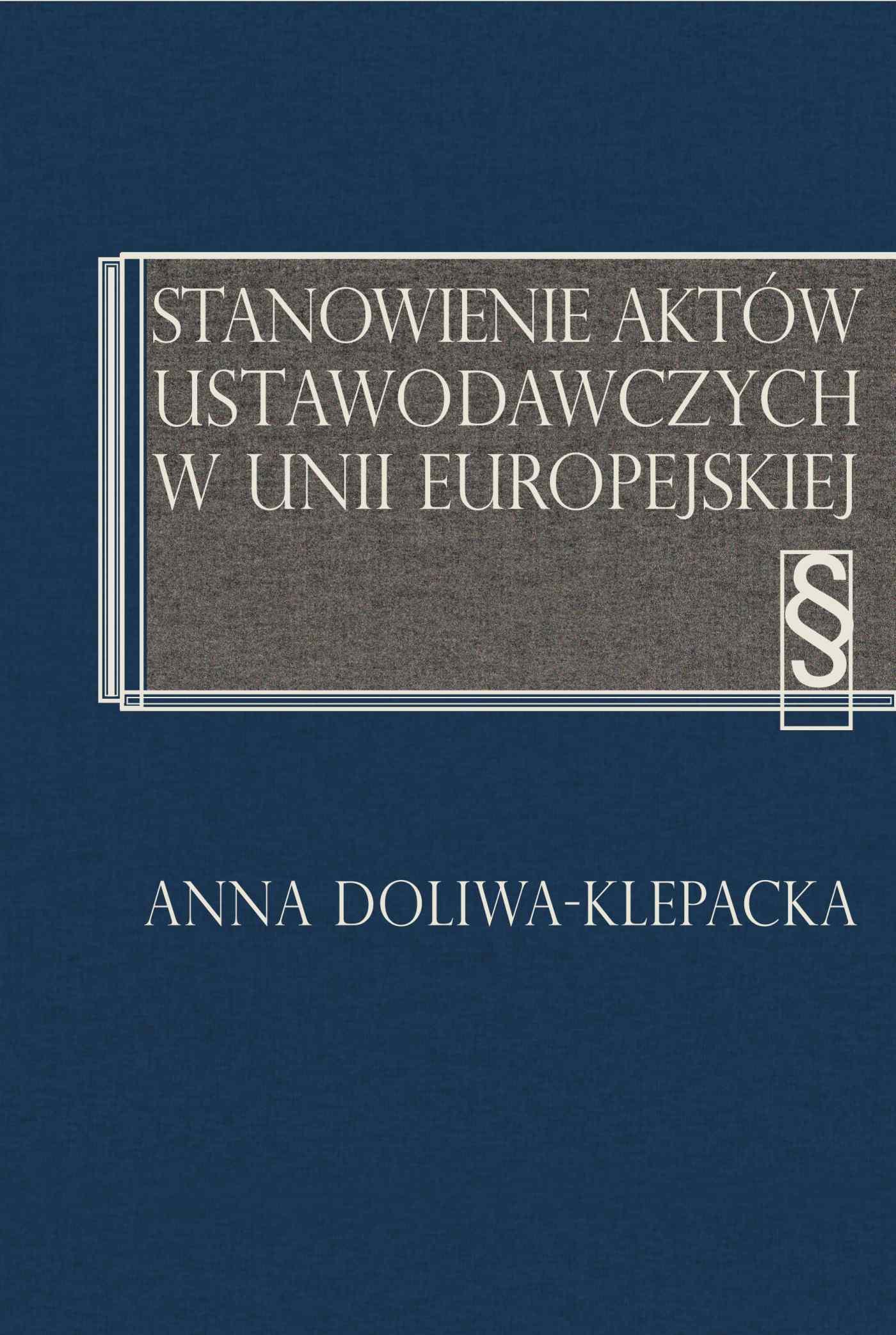 Stanowienie aktów ustawodawczych w Unii Europejskiej - Ebook (Książka PDF) do pobrania w formacie PDF