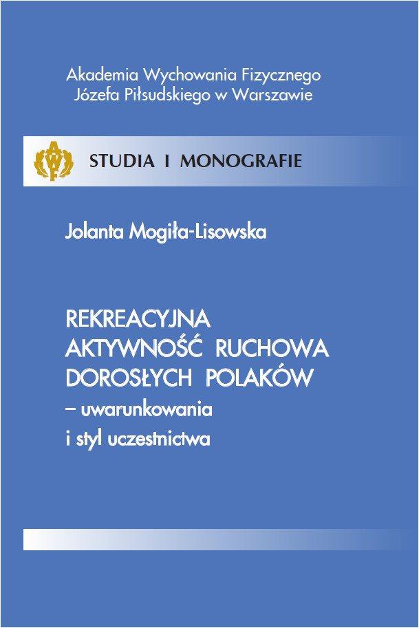 Rekreacyjna aktywność ruchowa dorosłych Polaków - uwarunkowania i styl uczestnictwa - Ebook (Książka PDF) do pobrania w formacie PDF
