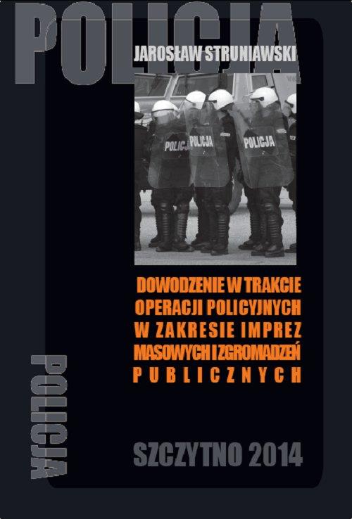 Dowodzenie w trakcie operacji policyjnych w zakresie imprez masowych i zgromadzeń publicznych - Ebook (Książka PDF) do pobrania w formacie PDF