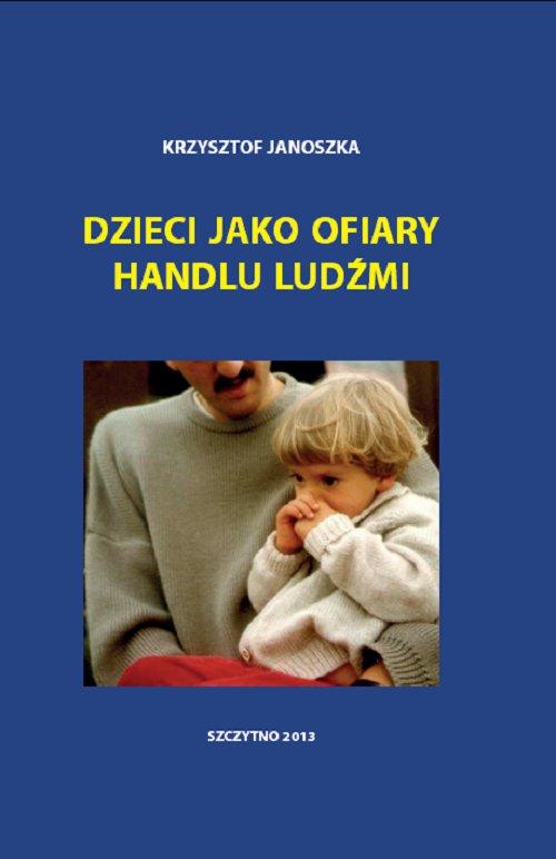 Dzieci jako ofiary handlu ludźmi - Ebook (Książka PDF) do pobrania w formacie PDF