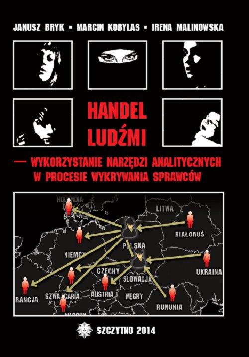 Handel ludźmi – wykorzystanie narzędzi analitycznych w procesie wykrywania sprawców - Ebook (Książka PDF) do pobrania w formacie PDF