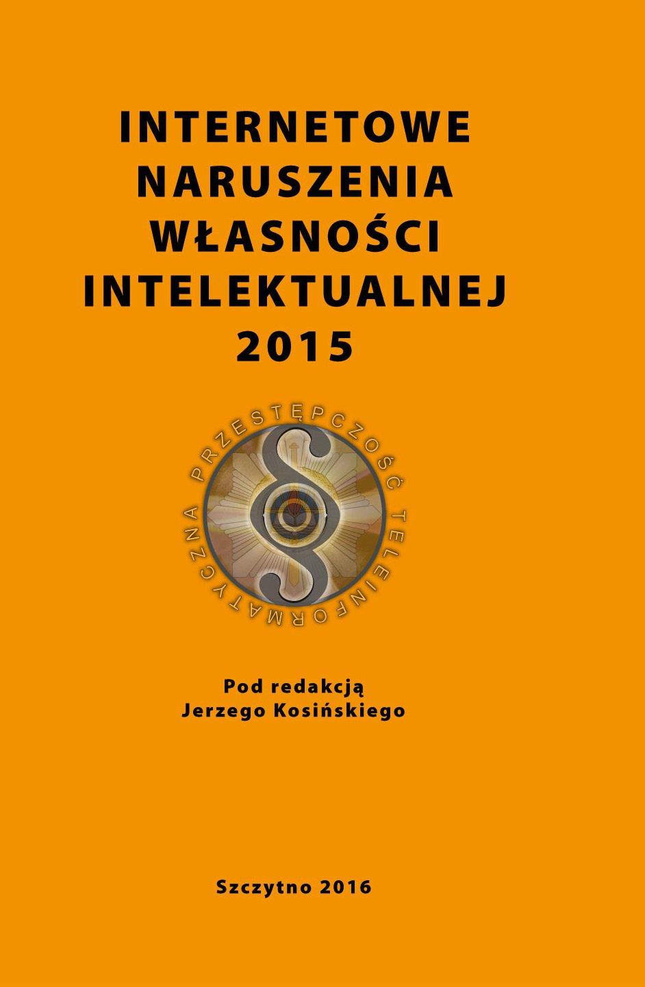 Internetowe naruszenia własności intelektualnej 2015 - Ebook (Książka PDF) do pobrania w formacie PDF