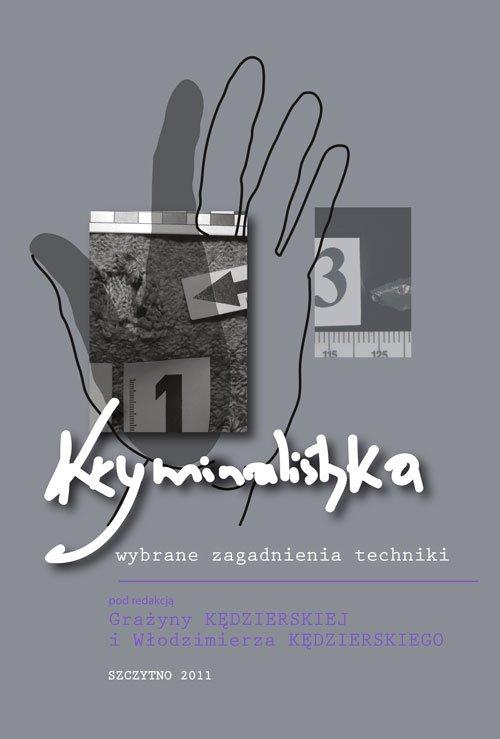 Kryminalistyka: wybrane zagadnienia techniki - Ebook (Książka PDF) do pobrania w formacie PDF