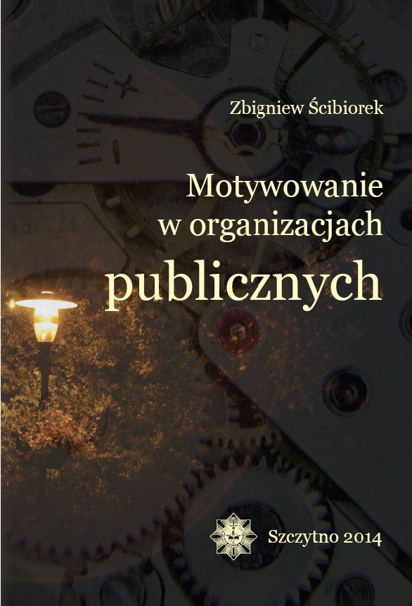 Motywowanie w organizacjach publicznych - Ebook (Książka PDF) do pobrania w formacie PDF