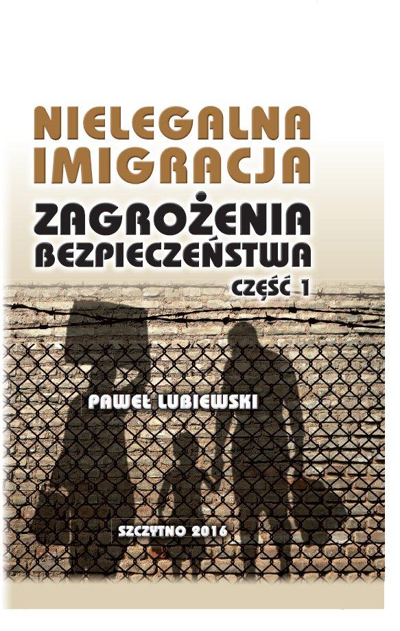 Nielegalna imigracja. Zagrożenia bezpieczeństwa. Część I. - Ebook (Książka PDF) do pobrania w formacie PDF