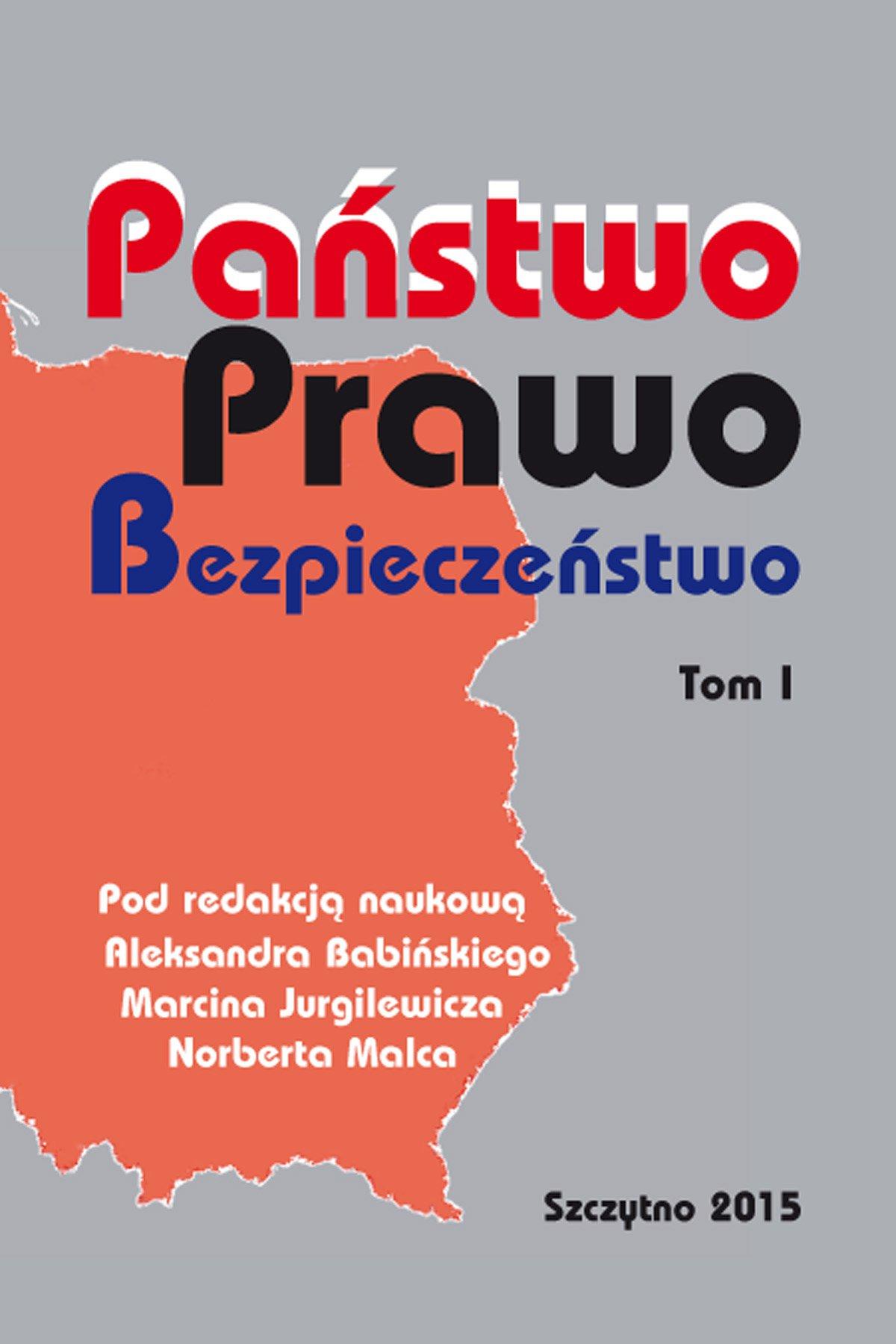 Państwo Prawo Bezpieczeństwo. Tom I - Ebook (Książka PDF) do pobrania w formacie PDF