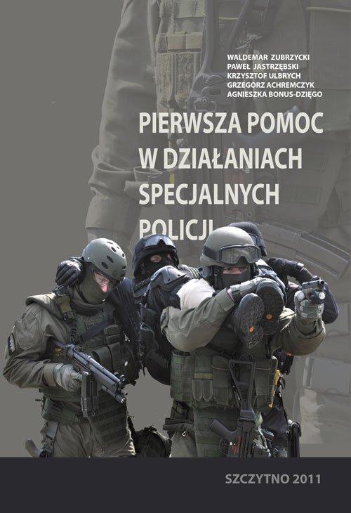 Pierwsza pomoc w działaniach specjalnych Policji - Ebook (Książka PDF) do pobrania w formacie PDF