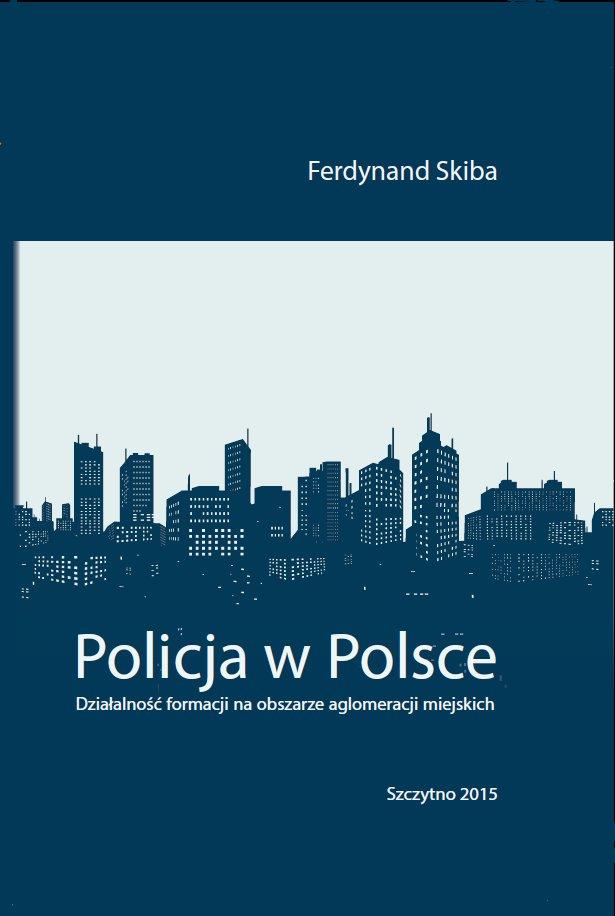 Policja w Polsce. Działalność formacji na obszarze aglomeracji miejskich - Ebook (Książka PDF) do pobrania w formacie PDF