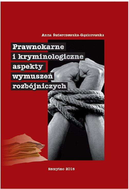 Prawnokarne i kryminologiczne aspekty wymuszeń rozbójniczych - Ebook (Książka PDF) do pobrania w formacie PDF