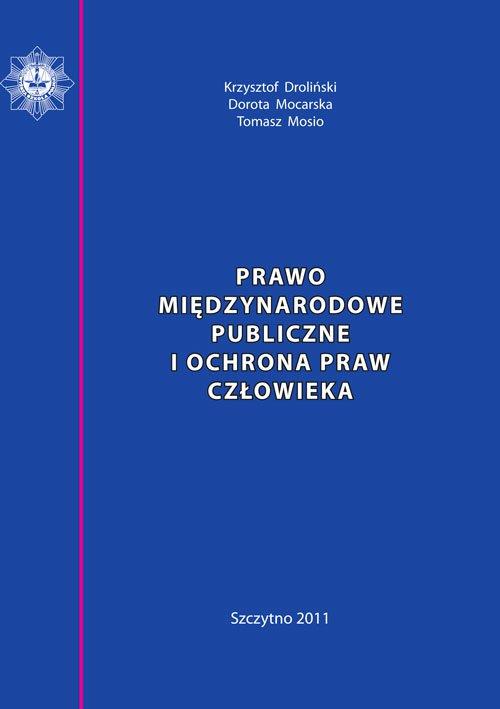 Prawo międzynarodowe publiczne i ochrona praw człowieka. Skrypt dla policjantów - Ebook (Książka PDF) do pobrania w formacie PDF