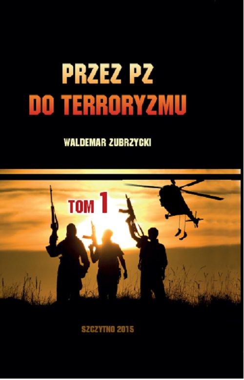 Przez PZ do terroryzmu. Tom I - Ebook (Książka PDF) do pobrania w formacie PDF