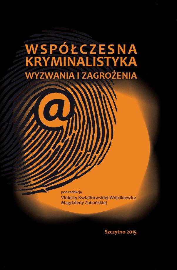 Współczesna kryminalistyka. Wyzwania i zagrożenia - Ebook (Książka PDF) do pobrania w formacie PDF