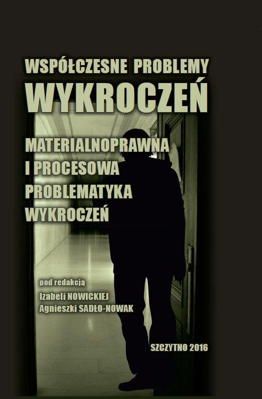 Współczesne problemy wykroczeń. Materialnoprawna i procesowa problematyka wykroczeń - Ebook (Książka PDF) do pobrania w formacie PDF