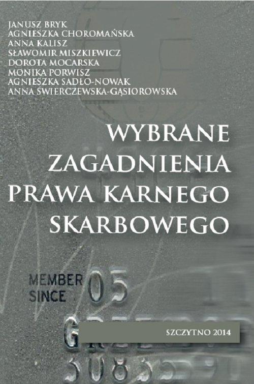 Wybrane zagadnienia prawa karnego skarbowego - Ebook (Książka PDF) do pobrania w formacie PDF
