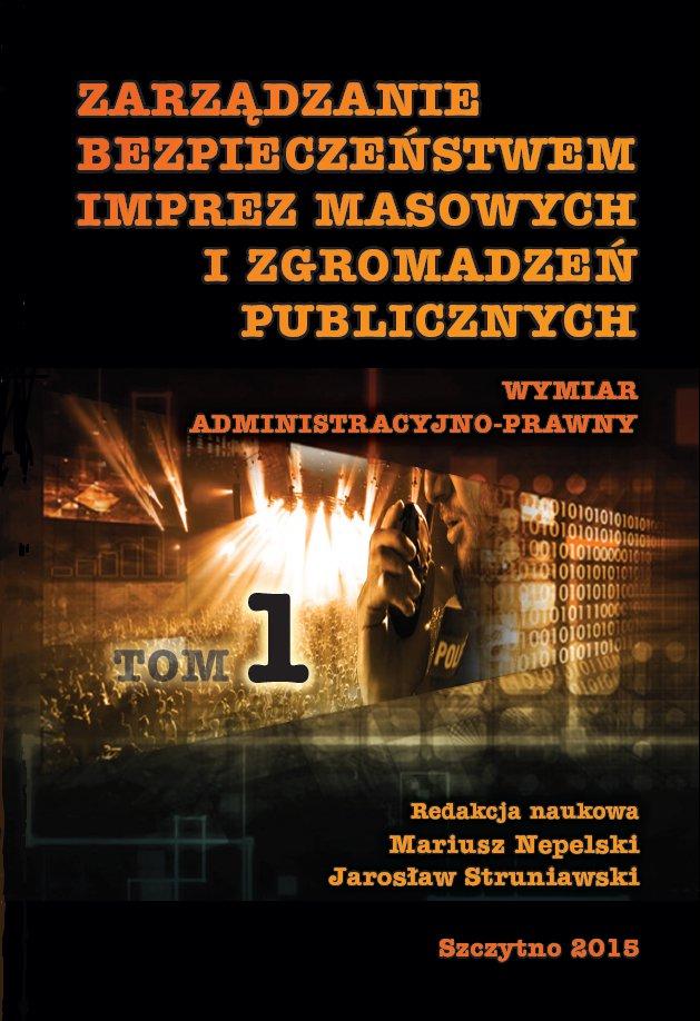 Zarządzanie bezpieczeństwem imprez masowych i zgromadzeń publicznych. Część I - Ebook (Książka PDF) do pobrania w formacie PDF