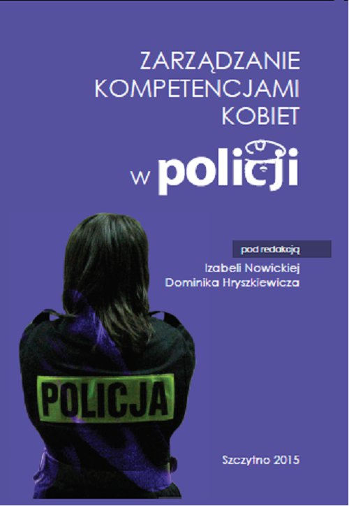 Zarządzanie kompetencjami kobiet w Policji - Ebook (Książka PDF) do pobrania w formacie PDF