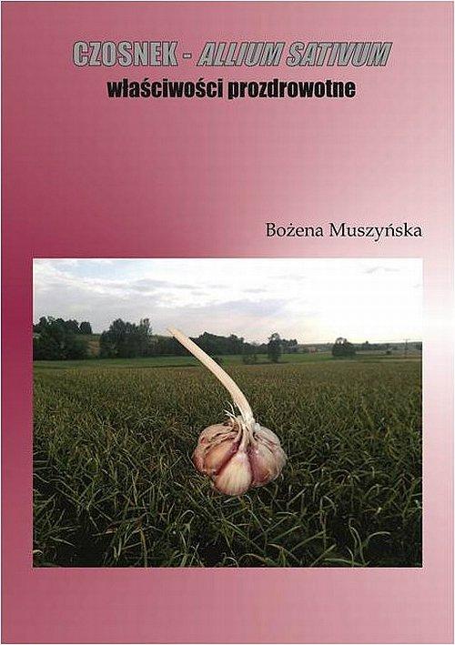 Czosnek  -  allium sativum  właściwości prozdrowotne - Ebook (Książka PDF) do pobrania w formacie PDF