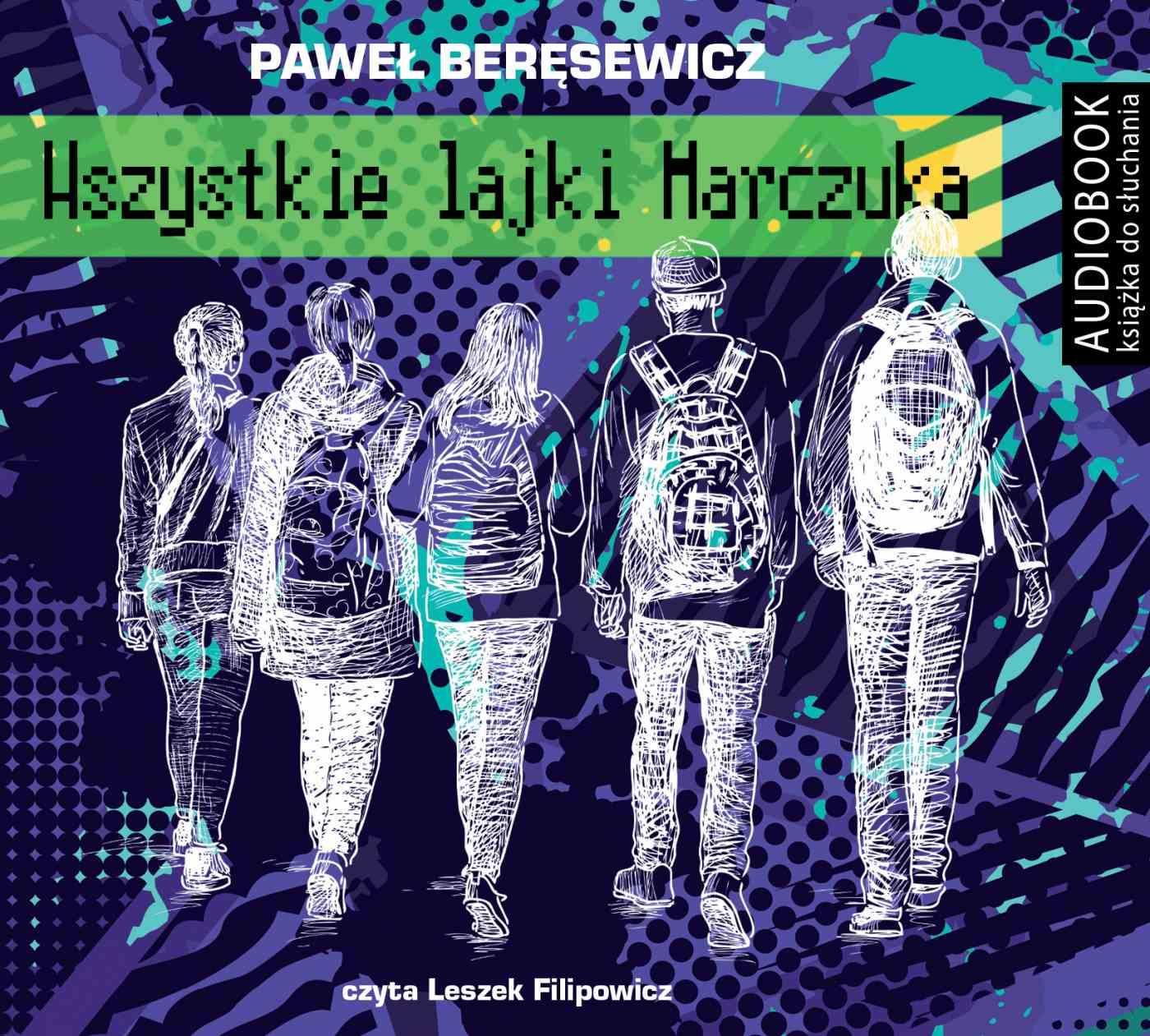 Wszystkie lajki Marczuka - Audiobook (Książka audio MP3) do pobrania w całości w archiwum ZIP