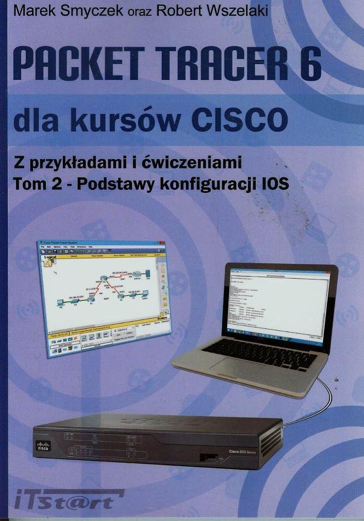 Packet Tracer 6 dla kursów CISCO Tom 2 - Ebook (Książka PDF) do pobrania w formacie PDF