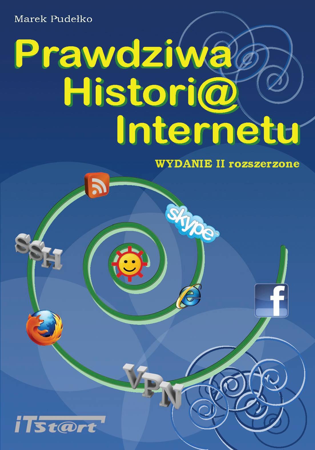 Prawdziwa Historia Internetu  - wydanie II rozszerzone - Ebook (Książka PDF) do pobrania w formacie PDF