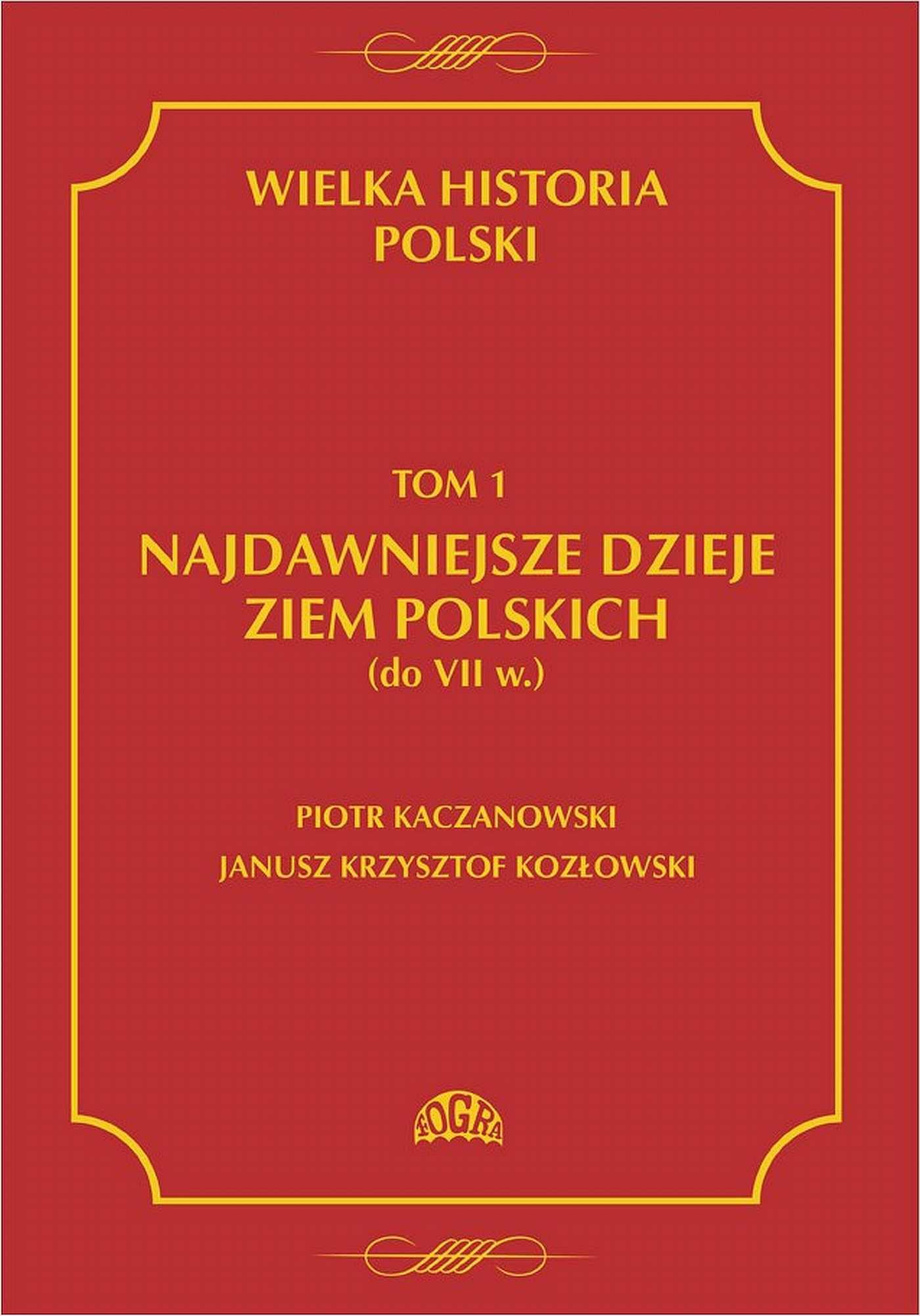 Wielka historia Polski Tom 1 Najdawniejsze dzieje ziem polskich (do VII w.) - Ebook (Książka PDF) do pobrania w formacie PDF