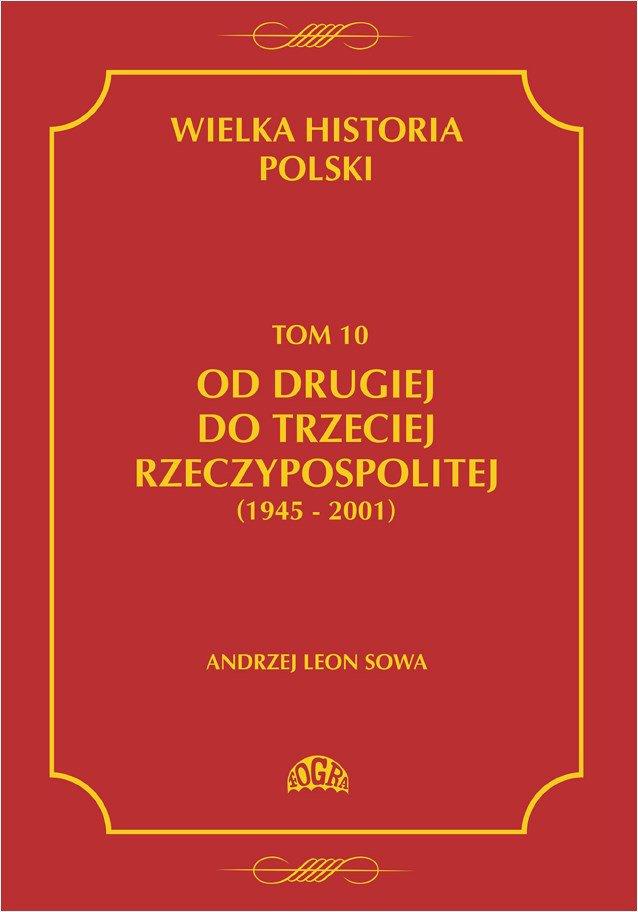 Wielka historia Polski Tom 10 Od drugiej do trzeciej Rzeczypospolitej (1945 - 2001) - Ebook (Książka PDF) do pobrania w formacie PDF