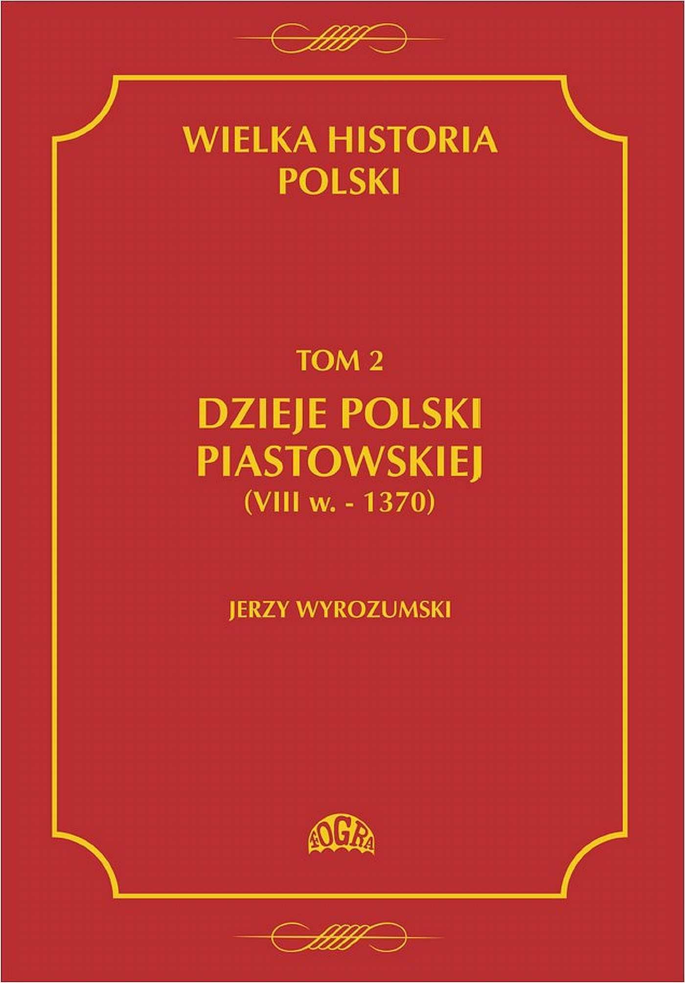 Wielka historia Polski Tom 2 Dzieje Polski piastowskiej (VIII w.-1370) - Ebook (Książka PDF) do pobrania w formacie PDF
