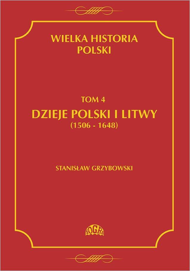 Wielka historia Polski Tom 4 Dzieje Polski i Litwy (1506-1648) - Ebook (Książka PDF) do pobrania w formacie PDF