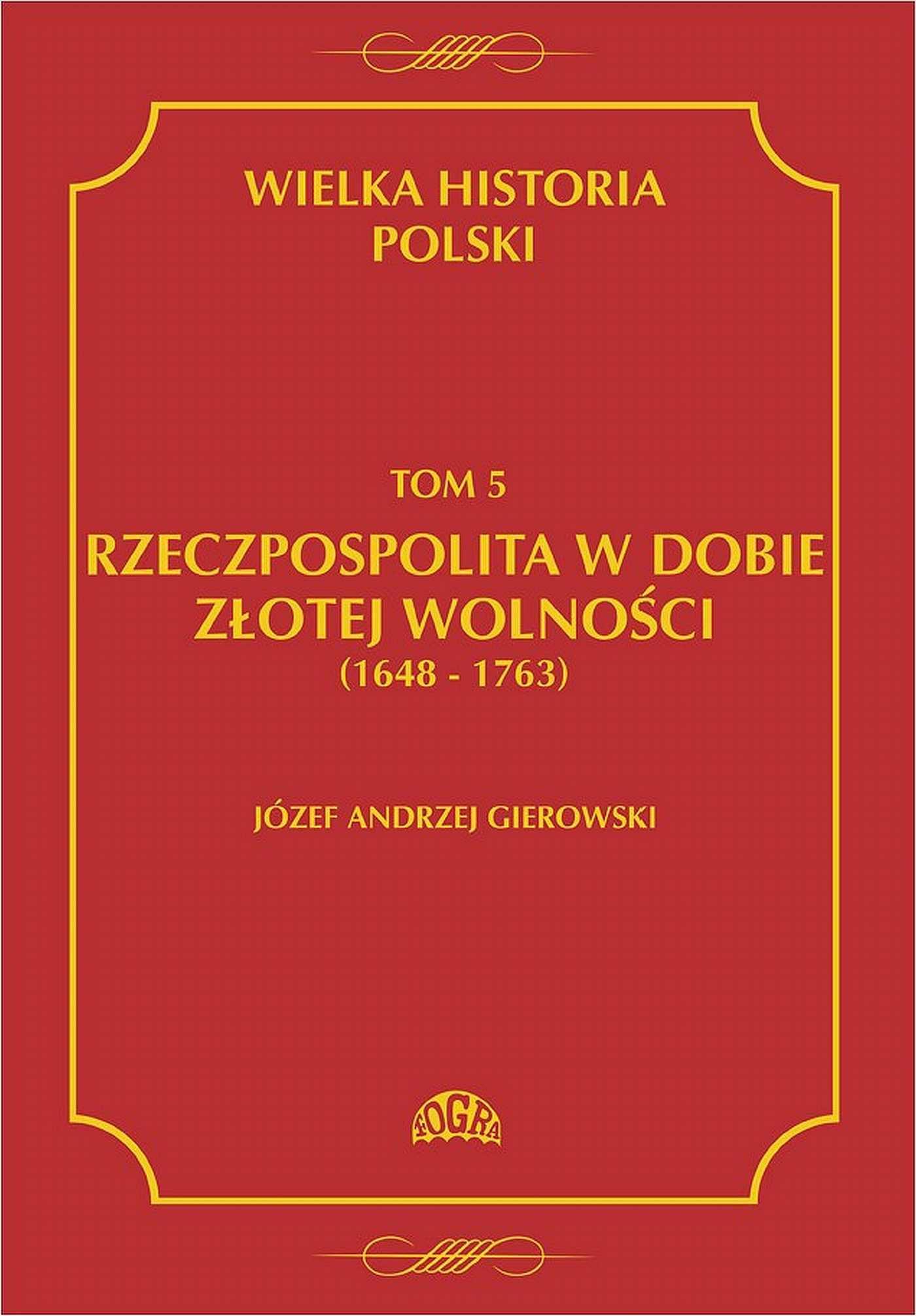 Wielka historia Polski Tom 5 Rzeczpospolita w dobie złotej wolności (1648-1763) - Ebook (Książka PDF) do pobrania w formacie PDF