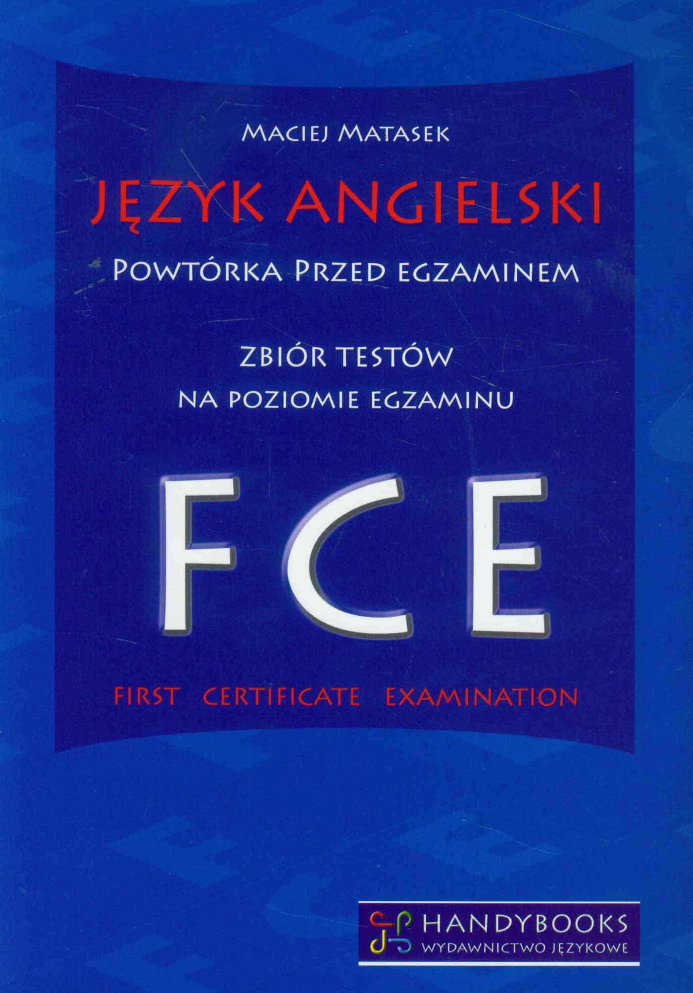 Język angielski Powtórka przed egzaminem. Zbiór testów na poziomie egzaminu FCE - Ebook (Książka PDF) do pobrania w formacie PDF