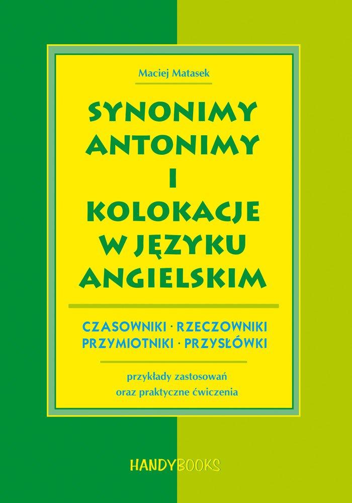 Synonimy, antonimy i kolokacje w języku angielskim - Ebook (Książka PDF) do pobrania w formacie PDF
