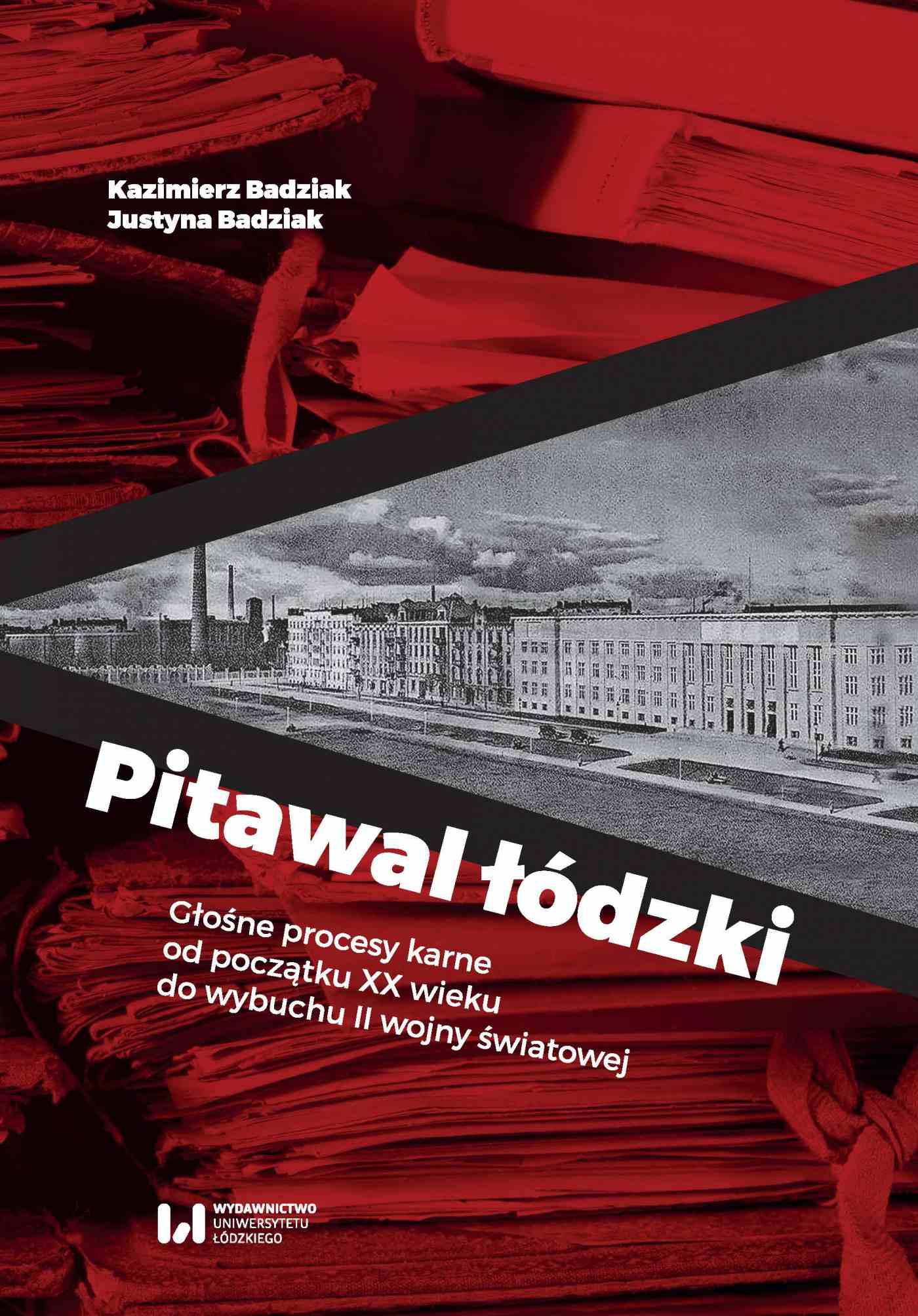 Pitawal łódzki. Głośne procesy karne od początku XX wieku do wybuchu II wojny światowej - Ebook (Książka PDF) do pobrania w formacie PDF