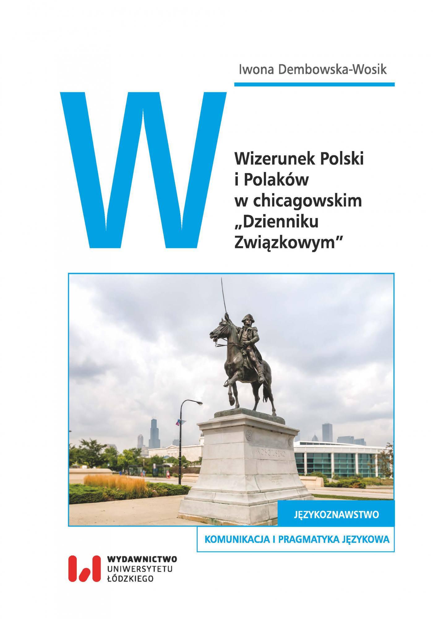 """Wizerunek Polski i Polaków w chicagowskim """"Dzienniku Związkowym"""" - Ebook (Książka PDF) do pobrania w formacie PDF"""