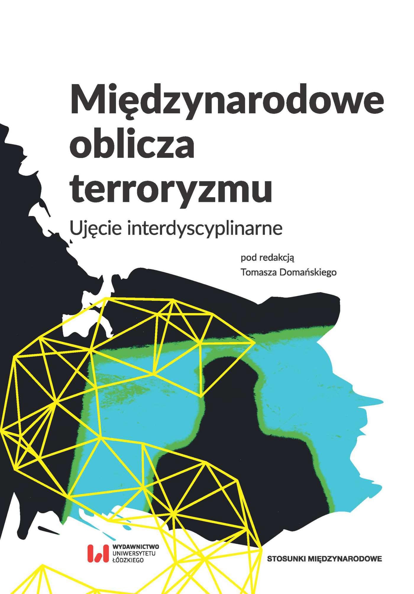 Międzynarodowe oblicza terroryzmu. Ujęcie interdyscyplinarne - Ebook (Książka PDF) do pobrania w formacie PDF