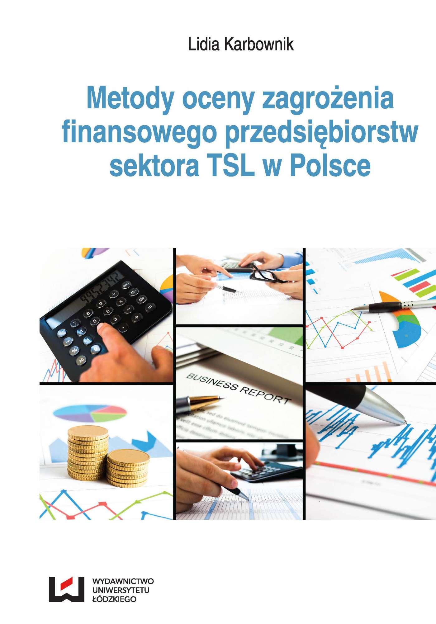 Metody oceny zagrożenia finansowego przedsiębiorstw sektora TSL w Polsce - Ebook (Książka PDF) do pobrania w formacie PDF