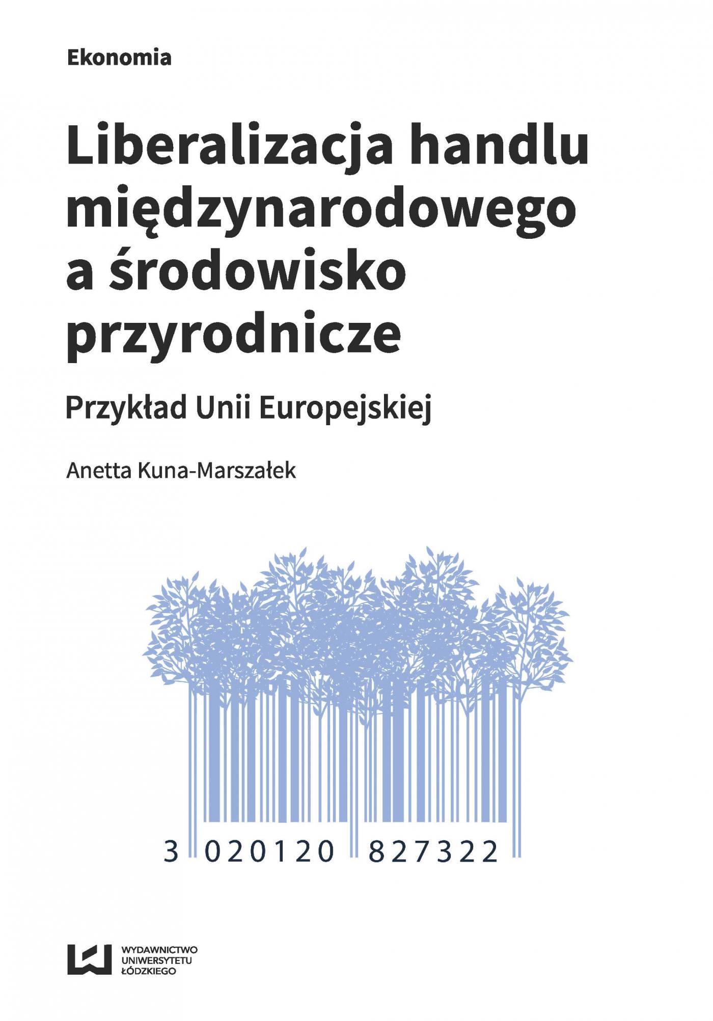 Liberalizacja handlu międzynarodowego a środowisko przyrodnicze. Przykład Unii Europejskiej - Ebook (Książka PDF) do pobrania w formacie PDF