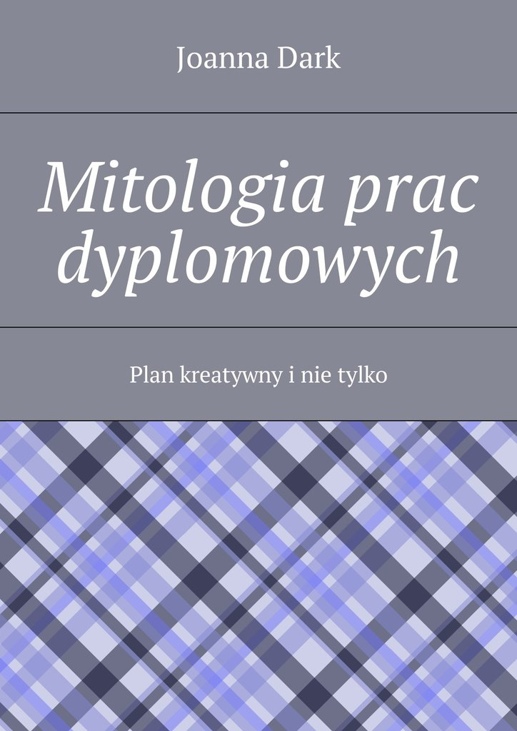 Mitologia prac dyplomowych - Ebook (Książka na Kindle) do pobrania w formacie MOBI