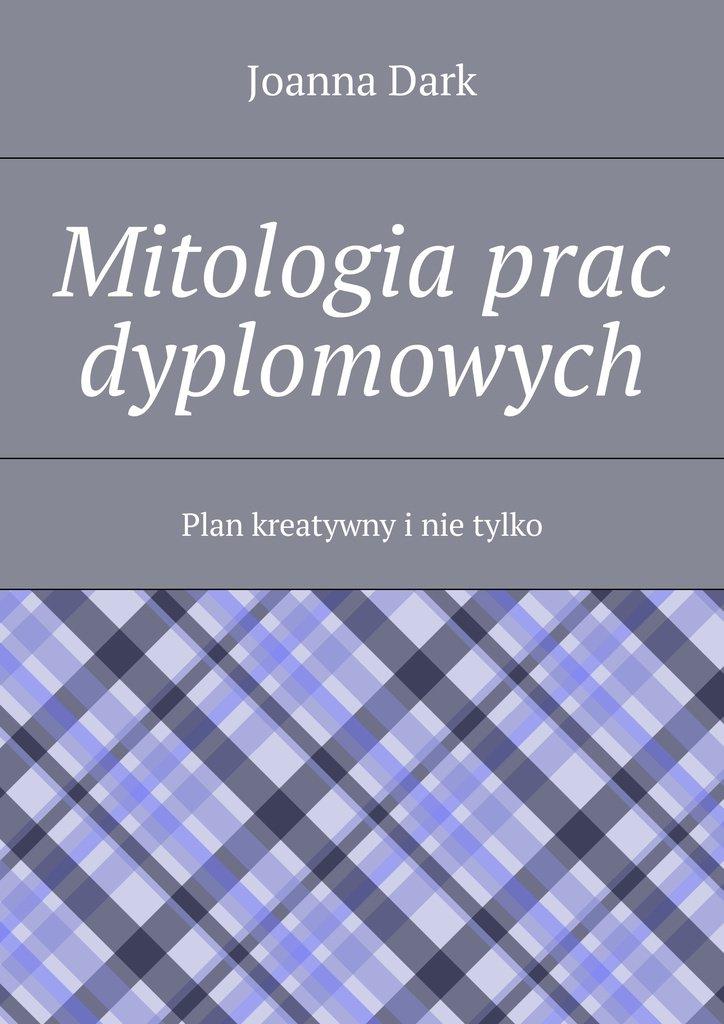Mitologia prac dyplomowych - Ebook (Książka EPUB) do pobrania w formacie EPUB