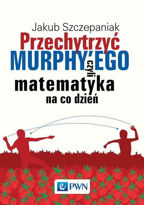 Przechytrzyć MURPHY'EGO czyli matematyka na co dzień - Ebook (Książka na Kindle) do pobrania w formacie MOBI