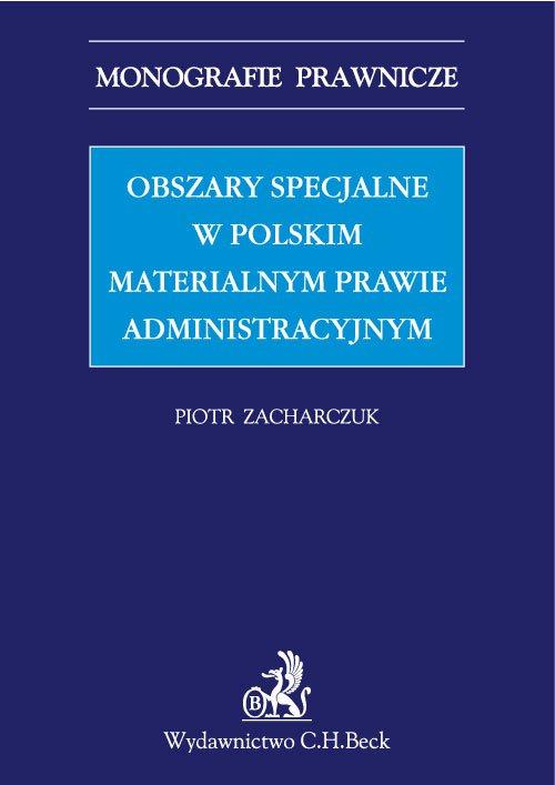 Obszary specjalne w polskim materialnym prawie administracyjnym - Ebook (Książka PDF) do pobrania w formacie PDF