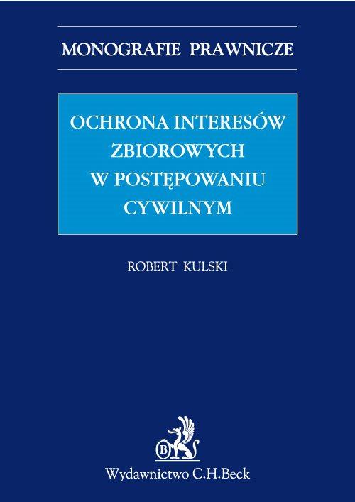 Ochrona interesów zbiorowych w postępowaniu cywilnym - Ebook (Książka PDF) do pobrania w formacie PDF